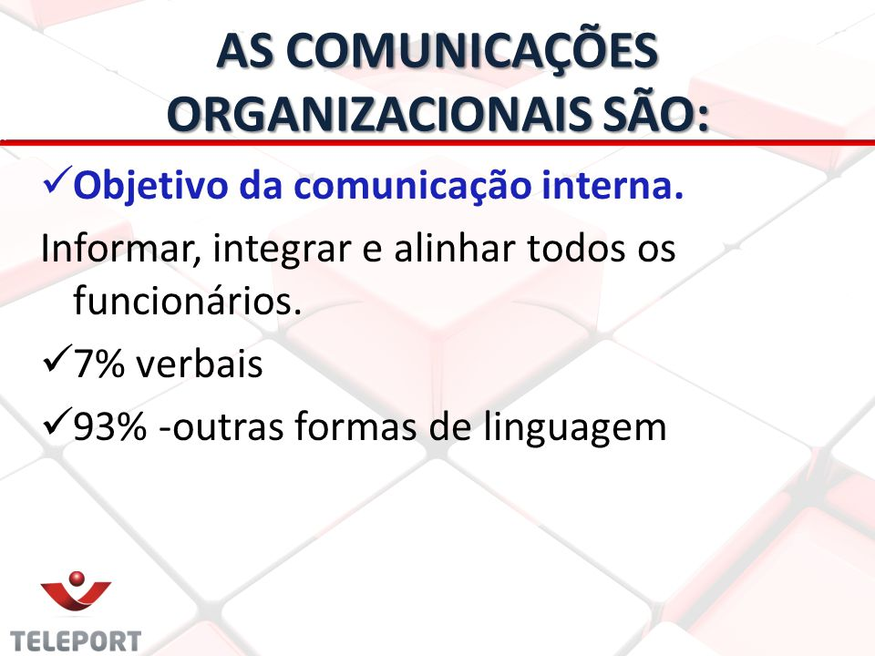 AS COMUNICAÇÕES ORGANIZACIONAIS SÃO: