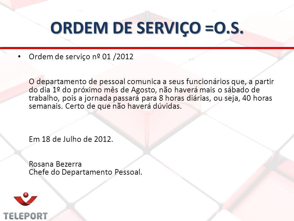 ORDEM DE SERVIÇO =O.S.