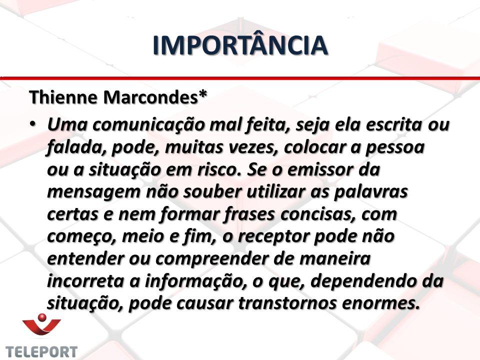 IMPORTÂNCIA Thienne Marcondes*