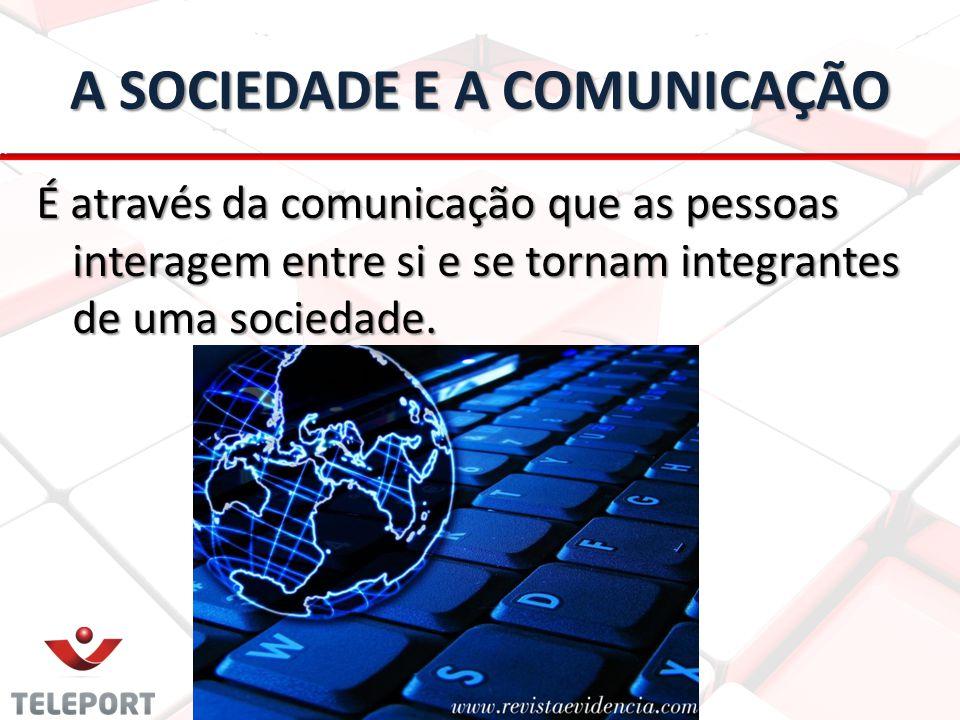 A SOCIEDADE E A COMUNICAÇÃO