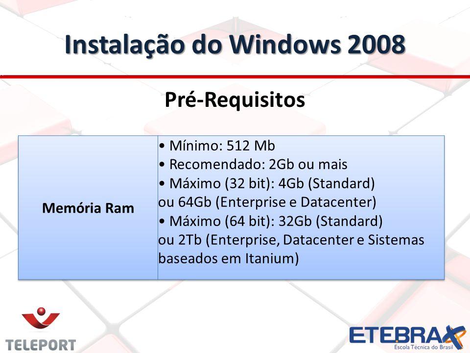 Instalação do Windows 2008 Pré-Requisitos Memória Ram