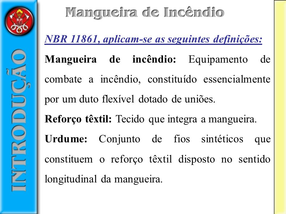 NBR 11861, aplicam-se as seguintes definições: