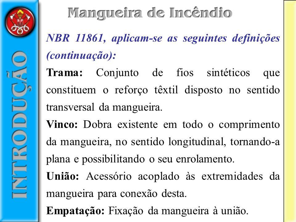 NBR 11861, aplicam-se as seguintes definições (continuação):