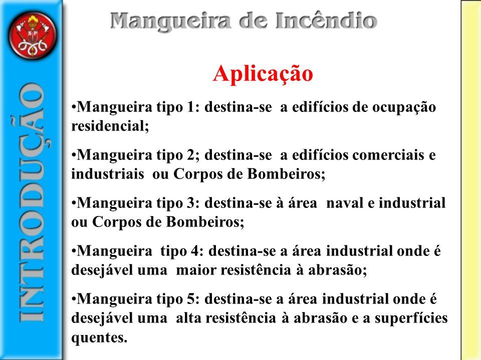 Aplicação Mangueira tipo 1: destina-se a edifícios de ocupação residencial;