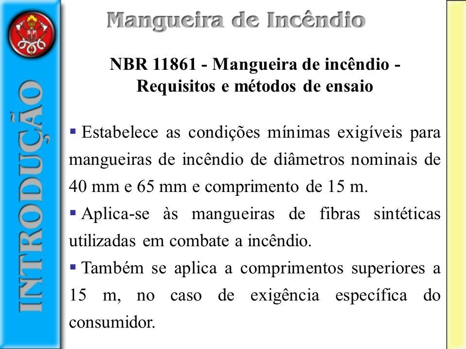 NBR 11861 - Mangueira de incêndio - Requisitos e métodos de ensaio