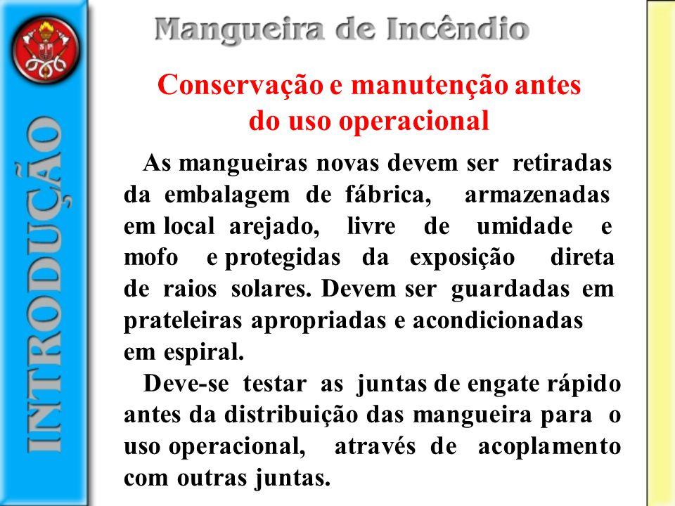 Conservação e manutenção antes do uso operacional