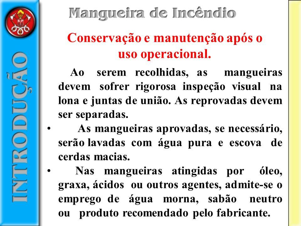 Conservação e manutenção após o uso operacional.