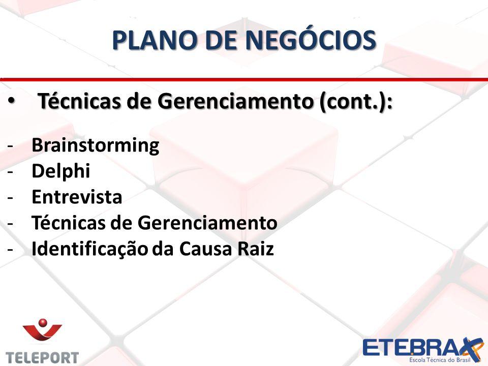 PLANO DE NEGÓCIOS Técnicas de Gerenciamento (cont.): Brainstorming