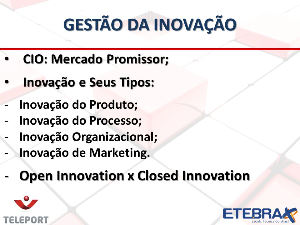 GESTÃO DA INOVAÇÃO Open Innovation x Closed Innovation