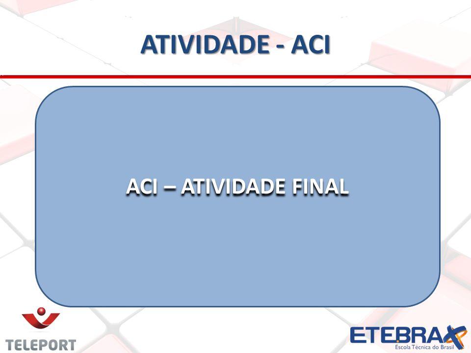 ATIVIDADE - ACI ACI – ATIVIDADE FINAL
