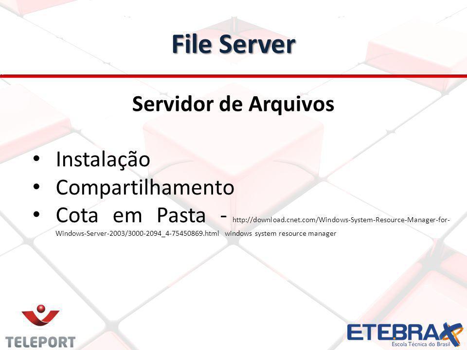 File Server Servidor de Arquivos Instalação Compartilhamento