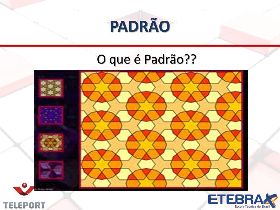 PADRÃO O que é Padrão
