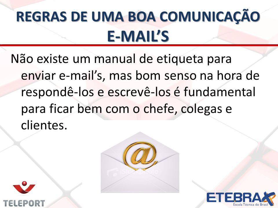 REGRAS DE UMA BOA COMUNICAÇÃO E-MAIL'S