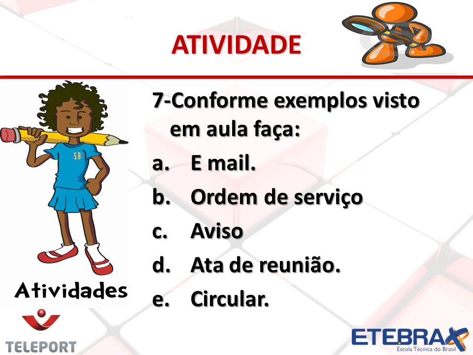 ATIVIDADE 7-Conforme exemplos visto em aula faça: E mail.