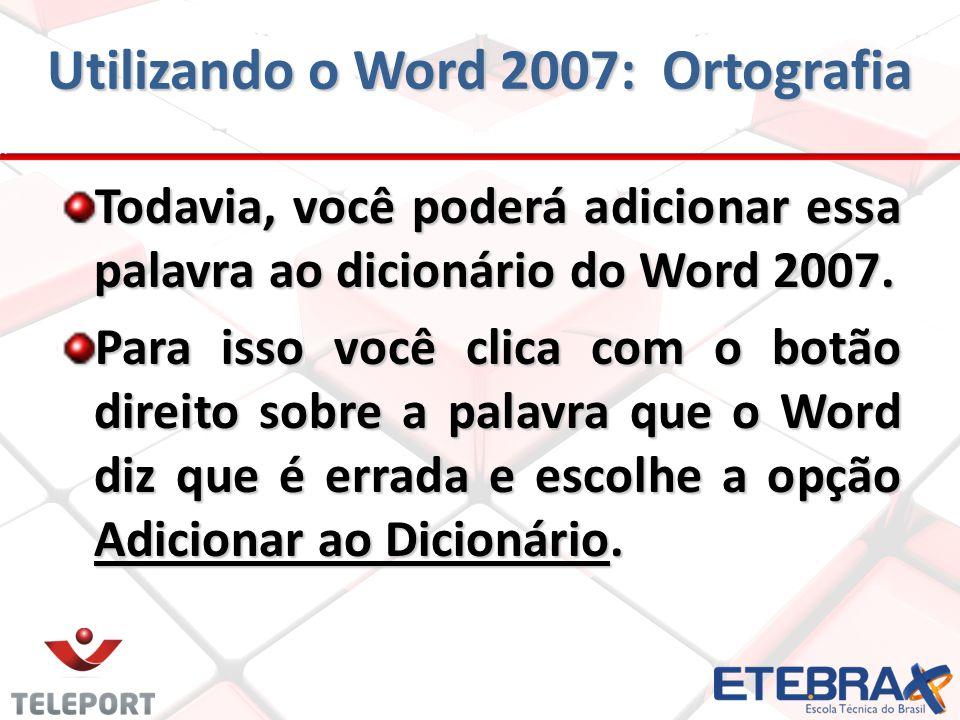 Utilizando o Word 2007: Ortografia