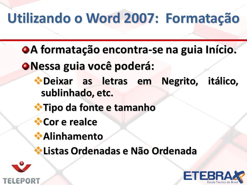 Utilizando o Word 2007: Formatação