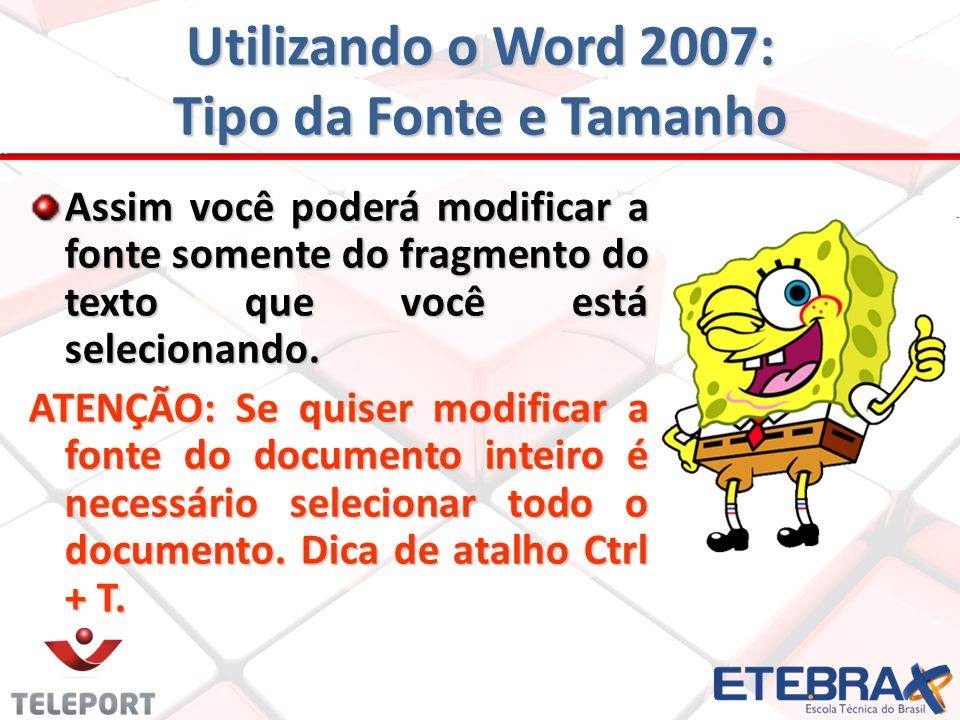 Utilizando o Word 2007: Tipo da Fonte e Tamanho