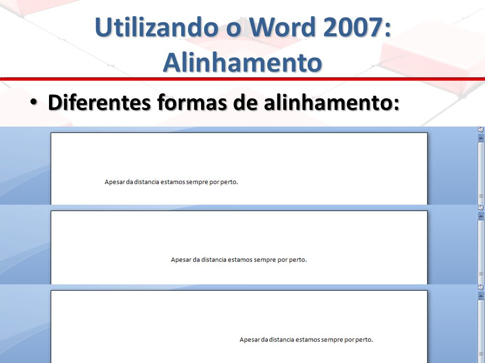 Utilizando o Word 2007: Alinhamento