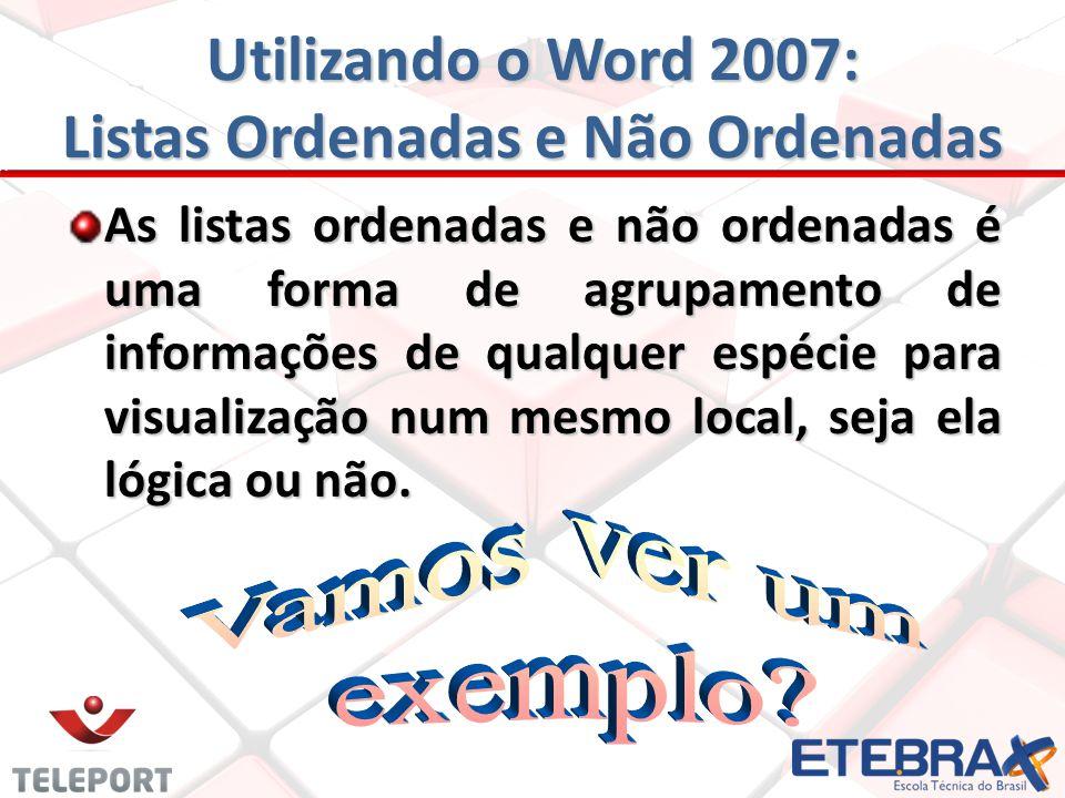 Utilizando o Word 2007: Listas Ordenadas e Não Ordenadas