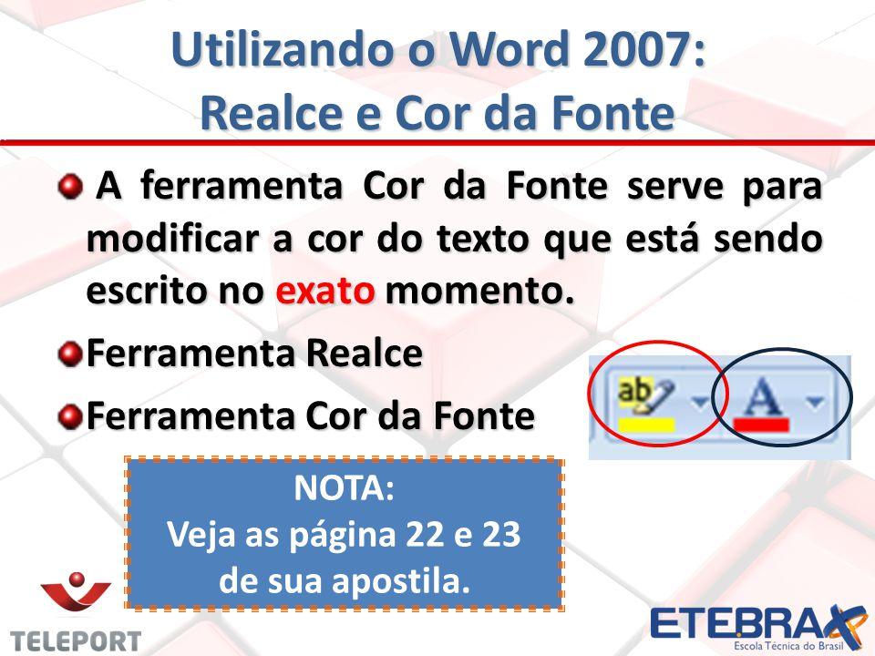 Utilizando o Word 2007: Realce e Cor da Fonte