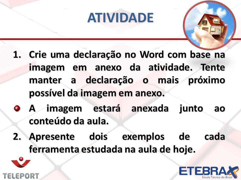 ATIVIDADE Crie uma declaração no Word com base na imagem em anexo da atividade. Tente manter a declaração o mais próximo possível da imagem em anexo.