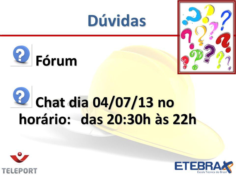Dúvidas Fórum Chat dia 04/07/13 no horário: das 20:30h às 22h
