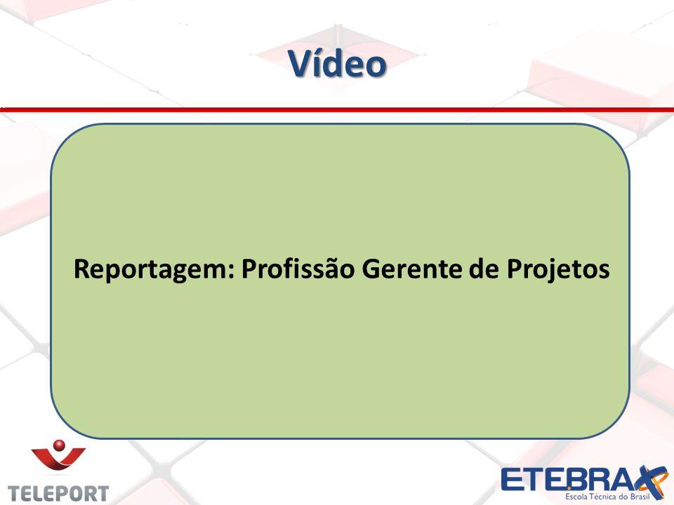 Vídeo Reportagem: Profissão Gerente de Projetos
