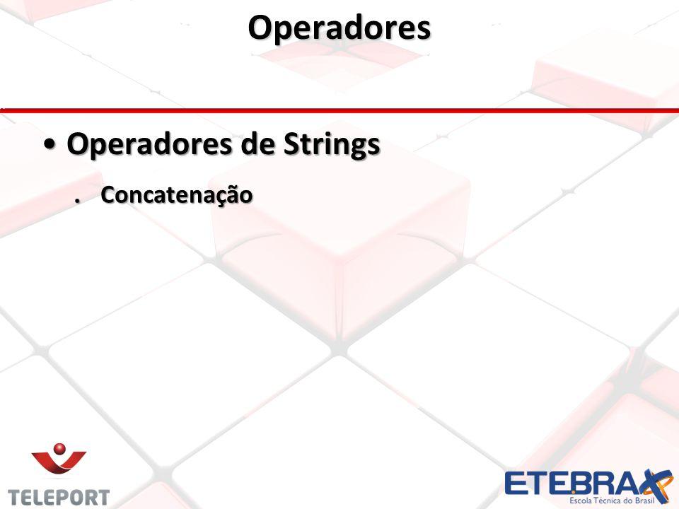 Operadores Operadores de Strings . Concatenação