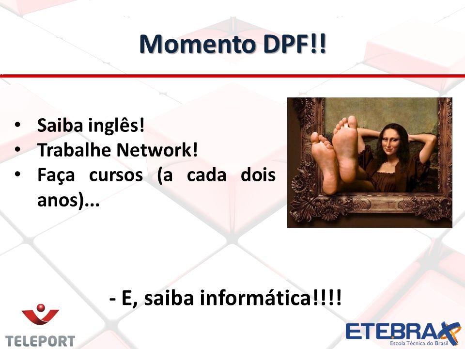 Momento DPF!! - E, saiba informática!!!! Saiba inglês!