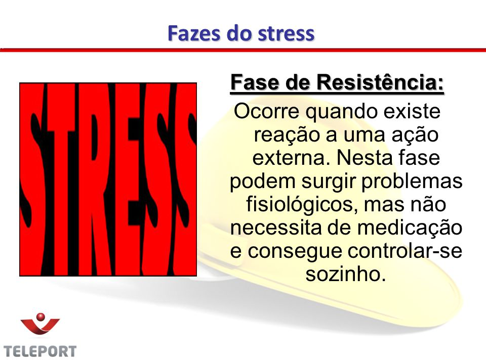 Fazes do stress Fase de Resistência: