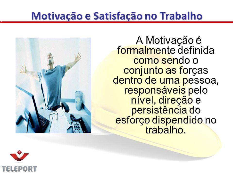 Motivação e Satisfação no Trabalho