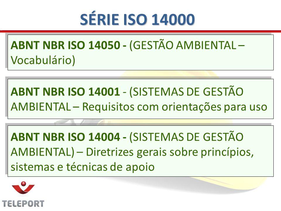 SÉRIE ISO 14000 ABNT NBR ISO 14050 - (GESTÃO AMBIENTAL – Vocabulário)