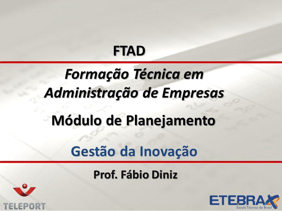 Formação Técnica em Administração de Empresas Gestão da Inovação