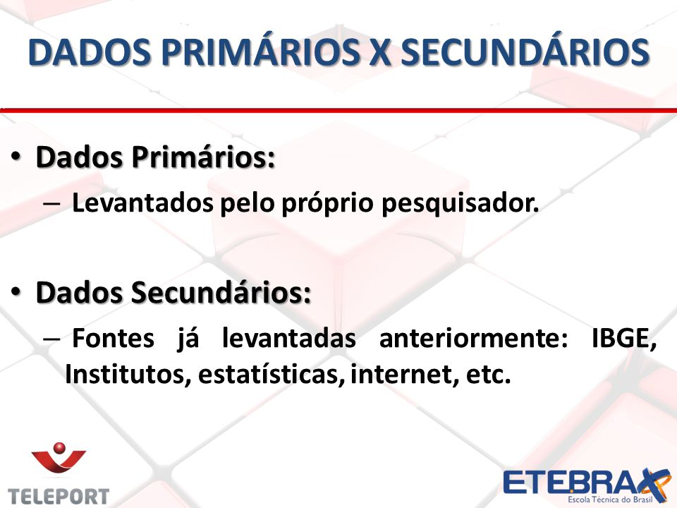 DADOS PRIMÁRIOS X SECUNDÁRIOS