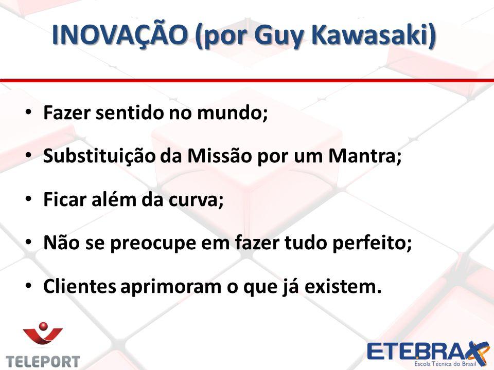 INOVAÇÃO (por Guy Kawasaki)