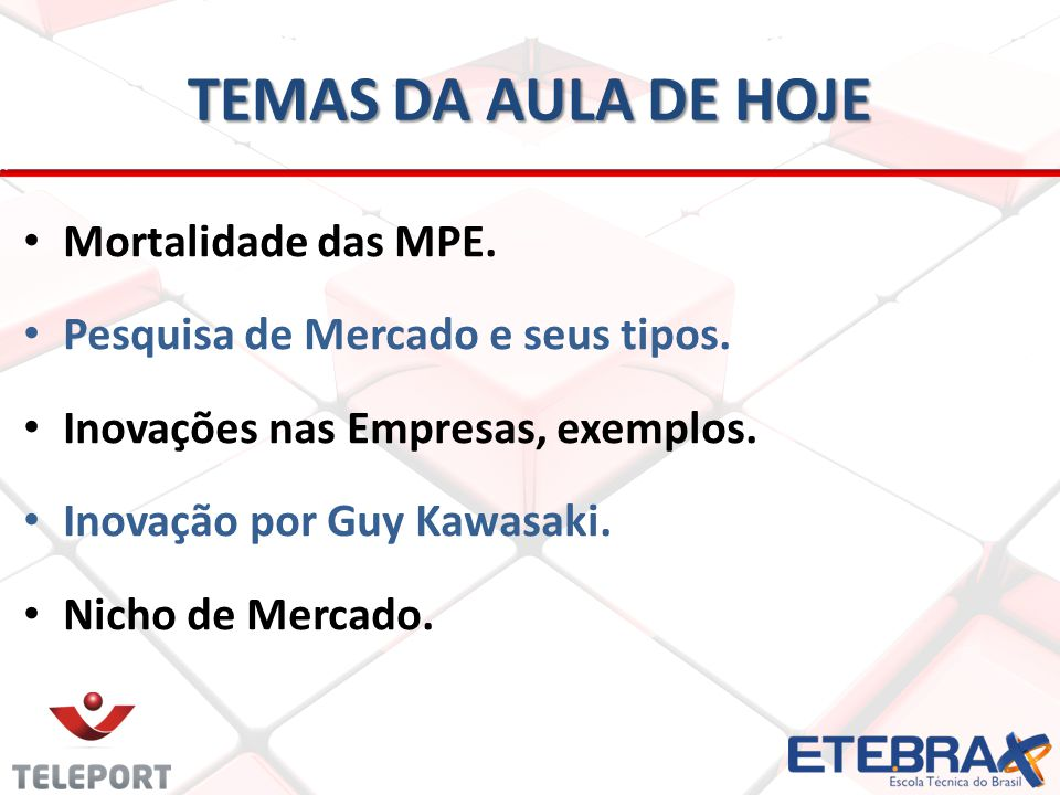 TEMAS DA AULA DE HOJE Mortalidade das MPE.