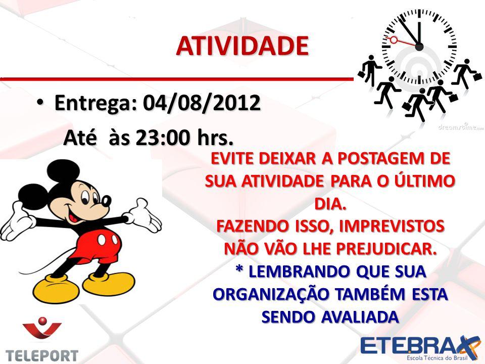 ATIVIDADE Entrega: 04/08/2012 Até às 23:00 hrs.