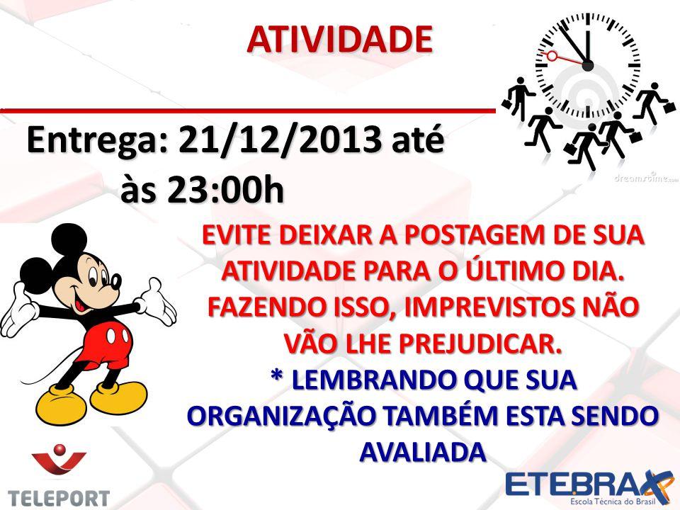 ATIVIDADE Entrega: 21/12/2013 até às 23:00h