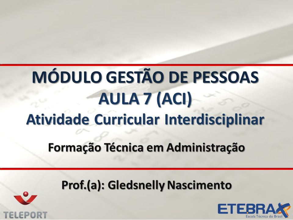 Formação Técnica em Administração Prof.(a): Gledsnelly Nascimento