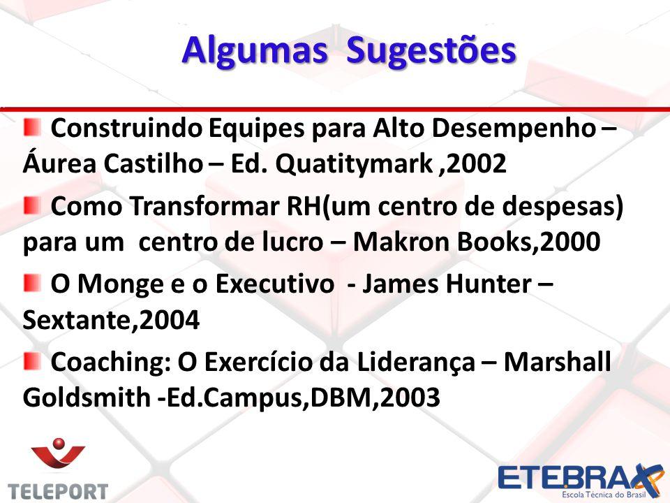 1919 Algumas Sugestões. Construindo Equipes para Alto Desempenho – Áurea Castilho – Ed. Quatitymark ,2002.