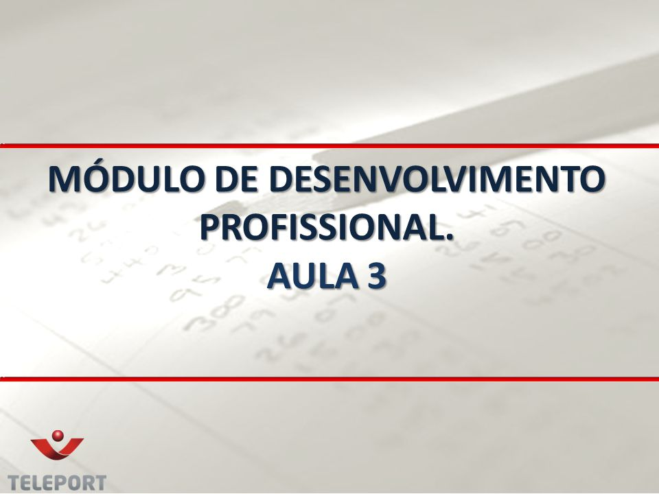 MÓDULO DE DESENVOLVIMENTO PROFISSIONAL. AULA 3