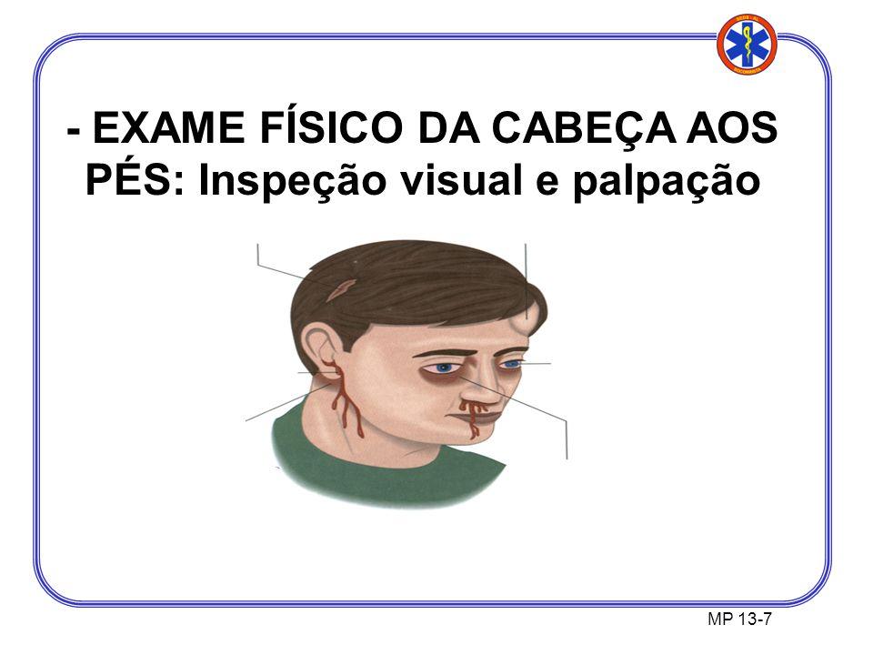 - EXAME FÍSICO DA CABEÇA AOS PÉS: Inspeção visual e palpação