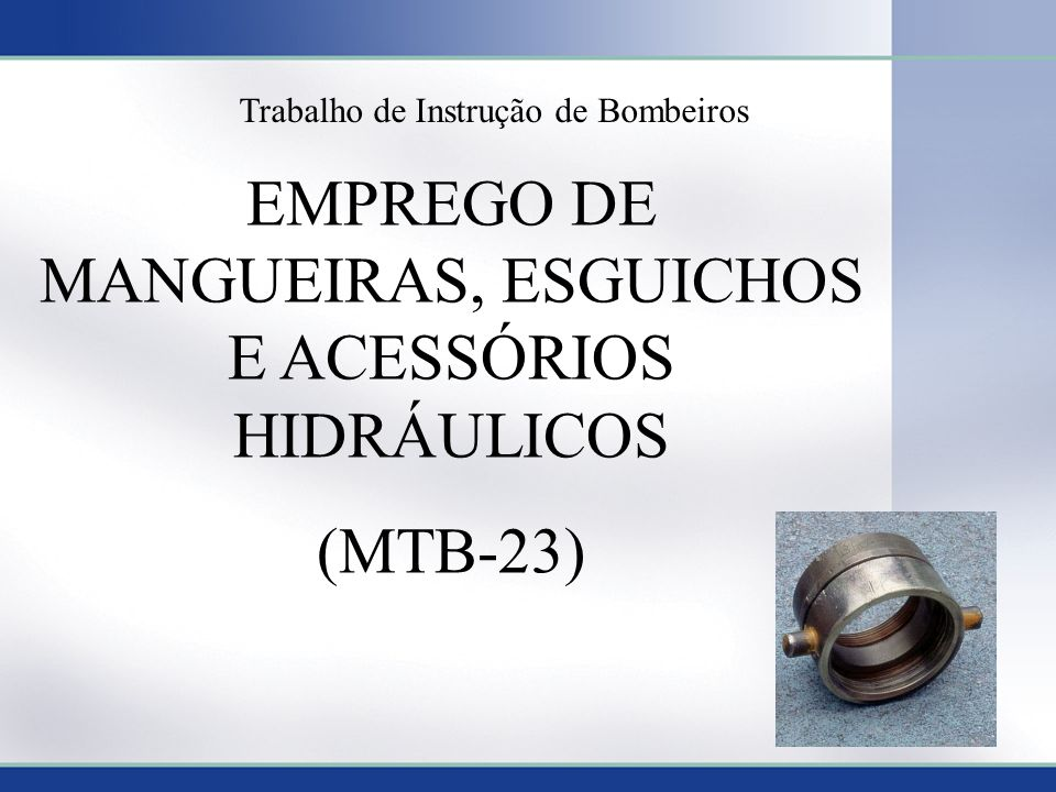 EMPREGO DE MANGUEIRAS, ESGUICHOS E ACESSÓRIOS HIDRÁULICOS