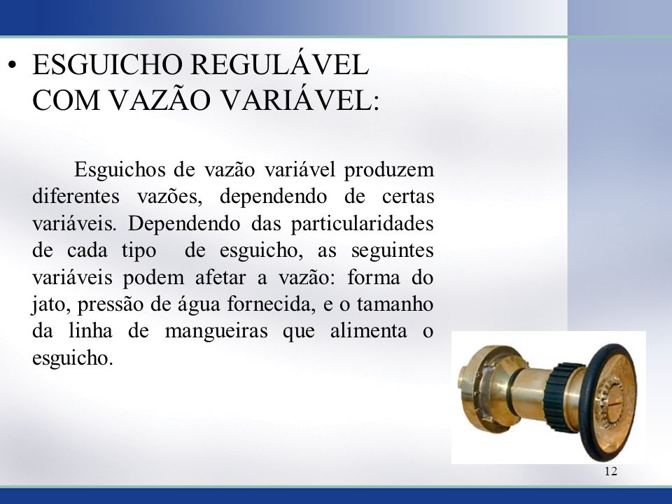ESGUICHO REGULÁVEL COM VAZÃO VARIÁVEL: