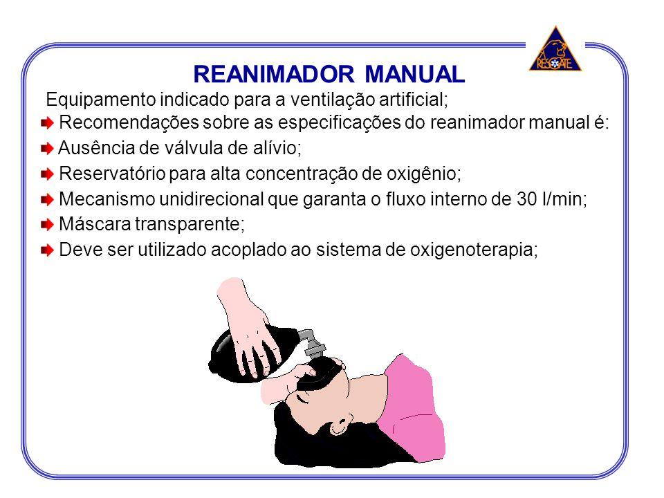 REANIMADOR MANUAL Equipamento indicado para a ventilação artificial;