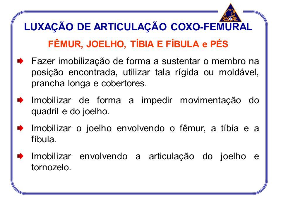 LUXAÇÃO DE ARTICULAÇÃO COXO-FEMURAL