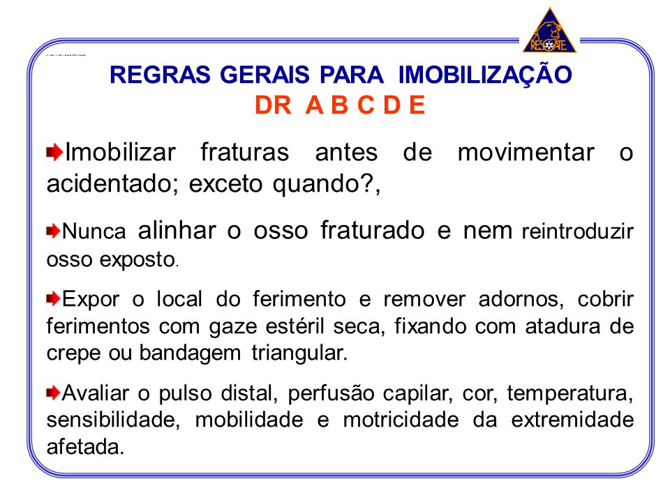 REGRAS GERAIS PARA IMOBILIZAÇÃO