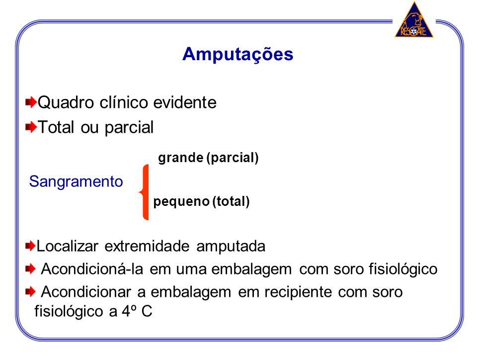 grande (parcial) Amputações Quadro clínico evidente Total ou parcial