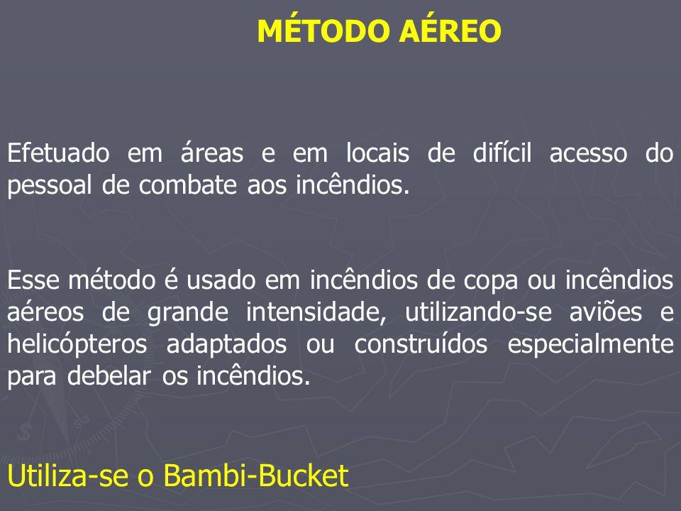 Utiliza-se o Bambi-Bucket