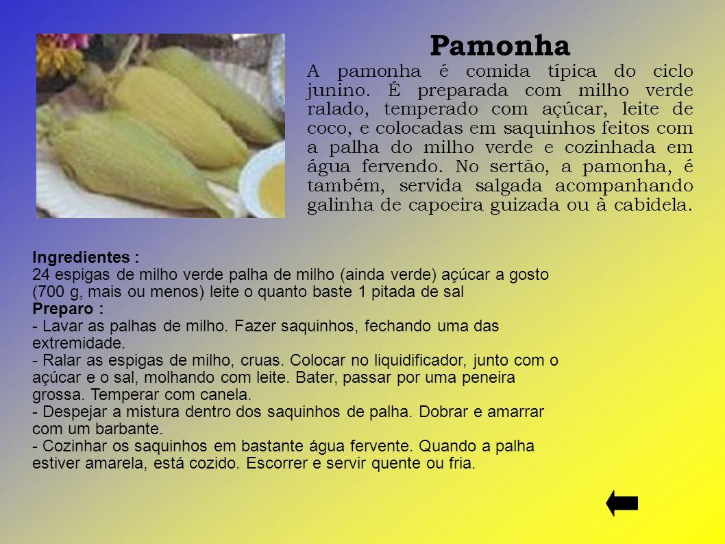 Pamonha A pamonha é comida típica do ciclo junino